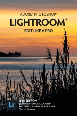 Adobe Photoshop Lightroom - Edit Like a Pro (2nd Edition) Cover Image