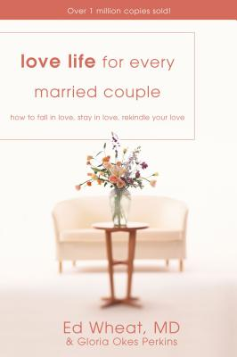 Love Life for Every Married Couple: How to Fall in Love, Stay in Love, Rekindle Your Love Cover Image