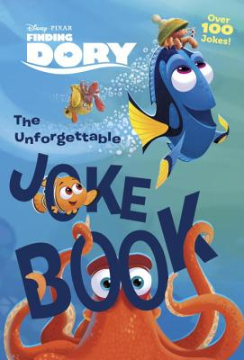 The Unforgettable Joke Book (Disney/Pixar Finding Dory) Cover Image