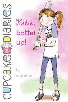 Katie, Batter Up! (Cupcake Diaries #5) Cover Image