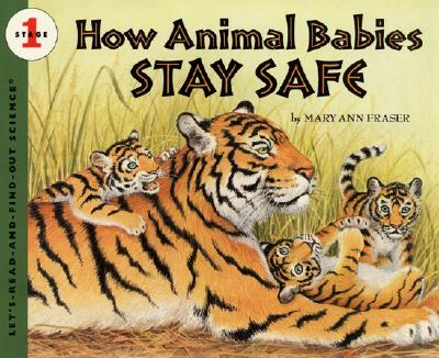 How Animal Babies Stay Safe (Let's-Read-and-Find-Out Science 1) Cover Image