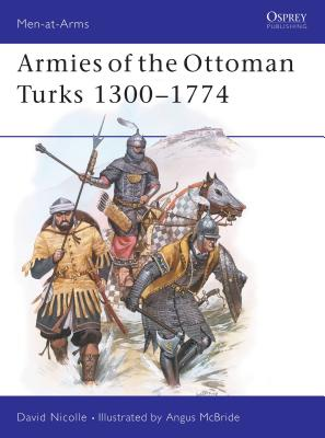 Armies of the Ottoman Turks 1300-1774 Cover