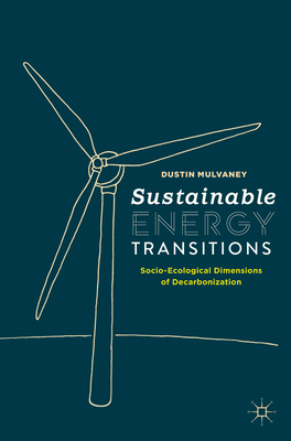 Sustainable Energy Transitions: Socio-Ecological Dimensions of Decarbonization Cover Image