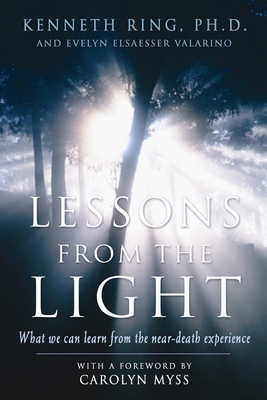 Lessons from the Light: What We Can Learn from the NearDeath Experience Cover Image