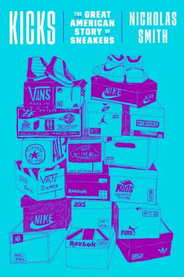 Kicks: The Great American Story of Sneakers Cover Image