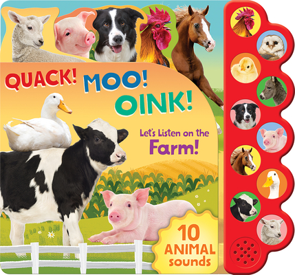 Quack! Moo! Oink!: Let's Listen on the Farm! Cover Image