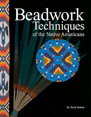 Beadwork Techniques of the Native Americans Cover Image