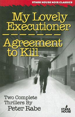 Cover for My Lovely Executioner / Agreement to Kill (Stark House Noir Classics)