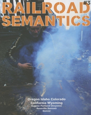 Railroad Semantics: Portland, La Grande, Huntington, Nampa, Pocatello, Rawlins, Laramie, Front Range, Valley, Black Butte, and Cascade Cover Image
