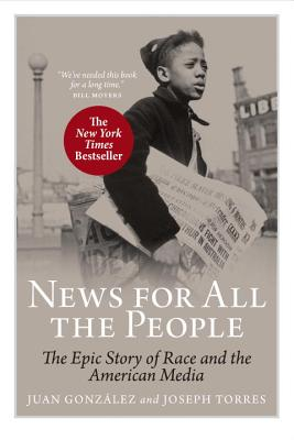 News For All The People: The Epic Story of Race and the American Media Cover Image