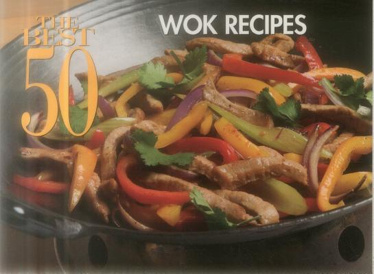 The Best 50 Wok Recipes Cover Image