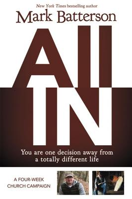 All in: You Are One Decision Away from a Totally Different Life [With DVD ROM and Study Guide] Cover Image
