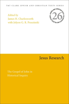 Jesus Research: The Gospel of John in Historical Inquiry (Jewish and Christian Texts) cover