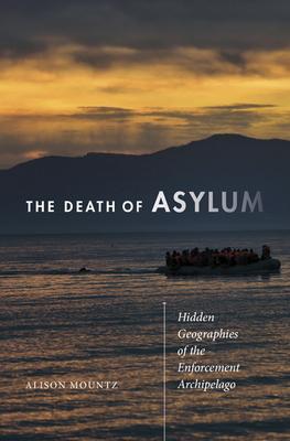 THE DEATH OF ASYLUM - By Alison Mountz