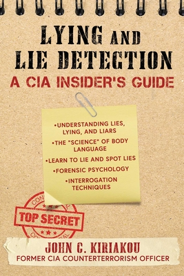 The CIA Guide to Lying and Lie Detection: The Ultimate Guide to Lying and Getting the Truth Cover Image