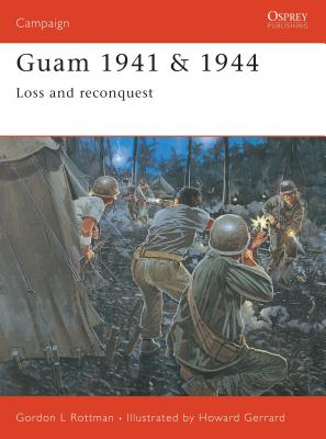 Guam 1941 & 1944: Loss and Reconquest Cover Image