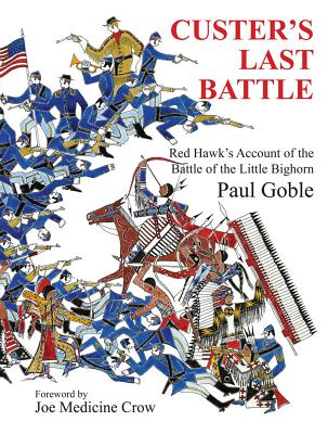 Custer's Last Battle: Red Hawk's Account of the Battle of the Little Bighorn Cover Image