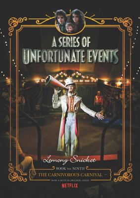 A Series of Unfortunate Events #9: The Carnivorous Carnival Netflix Tie-in Cover Image