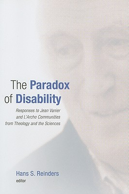 The Paradox of Disability: Responses to Jean Vanier and L'Arche Communities from Theology and the Sciences Cover Image