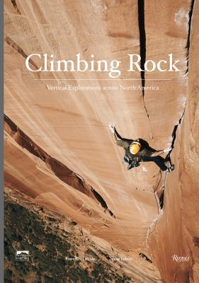 Climbing Rock: Vertical Explorations Across North America Cover Image