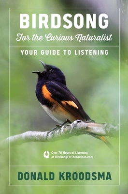 Birdsong for the Curious Naturalist: Your Guide to Listening Cover Image