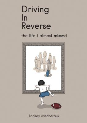 Driving in Reverse - The Life I Almost Missed Cover Image