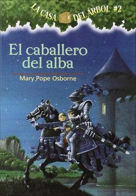 Cover for El Caballero del Alba (the Knight at Dawn) (Magic Tree House #2)