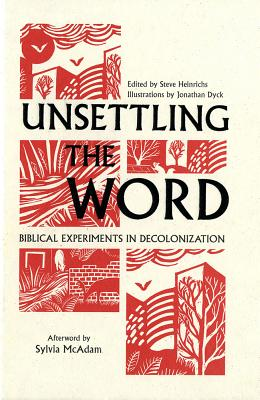Unsettling the Word: Biblical Experiments in Decolonization Cover Image