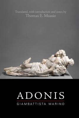 Giambattista Marino: Adonis (Medieval and Renaissance Texts and Studies #553) Cover Image