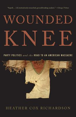 Wounded Knee: Party Politics and the Road to an American Massacre Cover Image