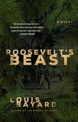 Roosevelt's Beast: A Novel Cover Image
