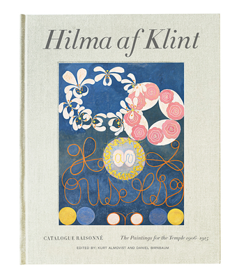 Hilma AF Klint: The Paintings for the Temple 1906-1915: Catalogue Raisonné Volume II Cover Image