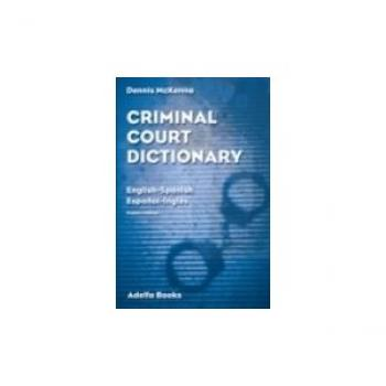 Criminal Court Dictionary: English-Spanish (Paperback