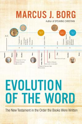 Evolution of the Word: The New Testament in the Order the Books Were Written Cover Image