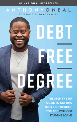 Debt-Free Degree: The Step-By-Step Guide to Getting Your Kid Through College Without Student Loans Cover Image