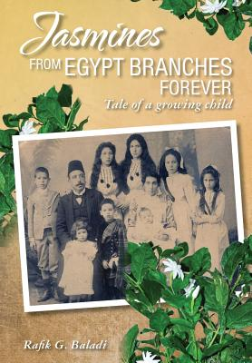 Jasmines from Egypt Branches Forever: Tale of a growing child Cover Image