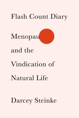 Flash Count Diary: Menopause and the Vindication of Natural Life Cover Image