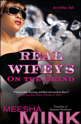 Real Wifeys: On the Grind: An Urban Tale Cover Image