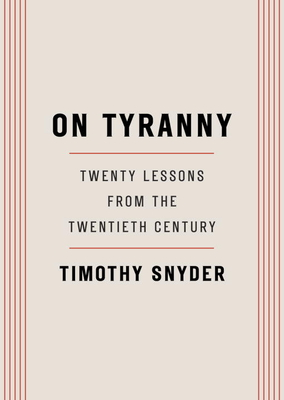 On Tyranny: Twenty Lessons from the Twentieth Century Cover Image