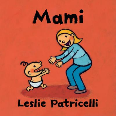 Mami (Leslie Patricelli board books) Cover Image