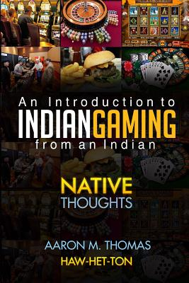 Indian Gaming from an Indian: An Introduction to Indian Gaming Cover Image