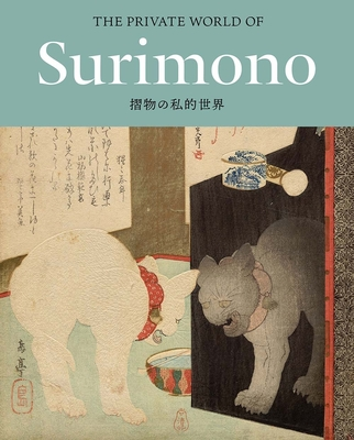 The Private World of Surimono: Japanese Prints from the Virginia Shawan Drosten and Patrick Kenadjian Collection Cover Image