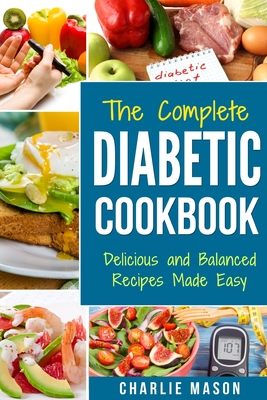 Diabetic Cookbook: Healthy Meal Plans For Type 1 & Type 2 Diabetes Cookbook Easy Healthy Recipes Diet With Fast Weight Loss: Diabetes Die Cover Image