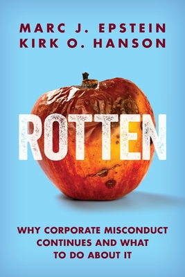 Rotten: Why Corporate Misconduct Continues and What to Do about It Cover Image
