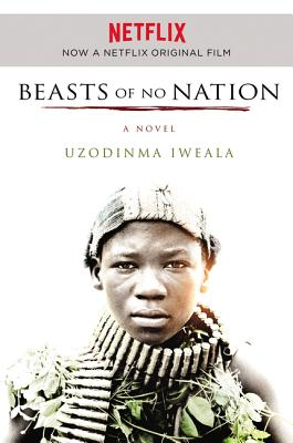 Beasts of No Nation Movie Tie-In Cover Image