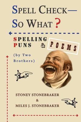 Spell Check-So What? Spelling Puns and Poems by Two Brothers Cover Image