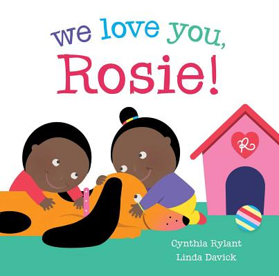 We Love You, Rosie by Cynthia Rylant and Linda Davick