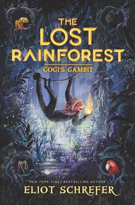 The Lost Rainforest: Gogi's Gambit by Eliot Schrefer