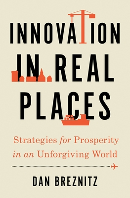 Innovation in Real Places: Strategies for Prosperity in an Unforgiving World Cover Image