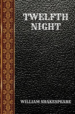 Twelfth Night: By William Shakespeare Cover Image
